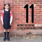 Educación en Inglaterra. 11 razones de por qué me encanta