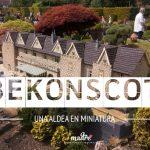 BEKONSCOT, una aldea en miniatura – Inglaterra con niños